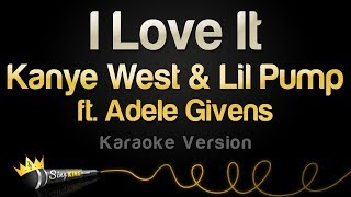 Kanye West Lil Pump Ft Adele Givens I Love It Karaoke Version