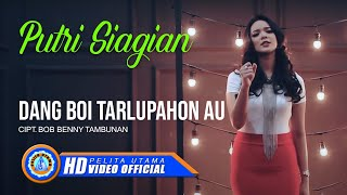 Putri Siagian - DANG BOI TARLUPAHON AU ( Official Music Video ) [HD]