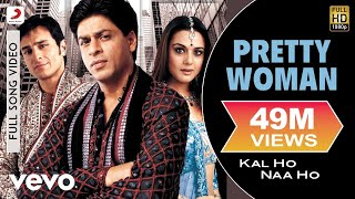 Pretty Woman Full Video - Kal Ho Naa Ho|Shah Rukh Khan|Preity|Shankar Mahadevan|SEL