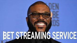 Tyler Perry & Black Entertainment Television Starts Streaming Service BET+