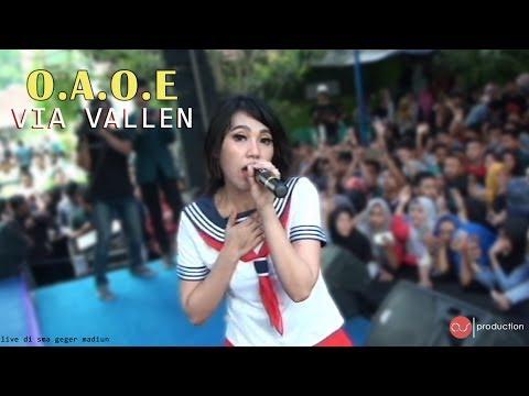 VIA VALLEN - O.A.O.E - terbaru dari VIA VALLEN 2017 live SMA GEGER MADIUN bersama SAFANA