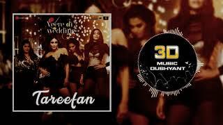 Tareefan   3D Audio   Bass Boosted   Veere Di Wedding   Badshah   3D Song