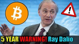 🔴5 YEAR WARNING! Billionaire Investor Ray Dalio Reveals 'SHOCKING' World Changes! Bitcoin Good  Buy?