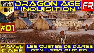 Dragon Age Inquisition Gameplay FR PC PS4 ONE / Découverte FR - Pause Café #01 - GTX 780 ULTRA