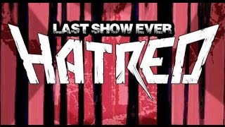 Hatred Farewell-Show Complete