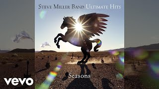 Steve Miller Band - Seasons (Audio)