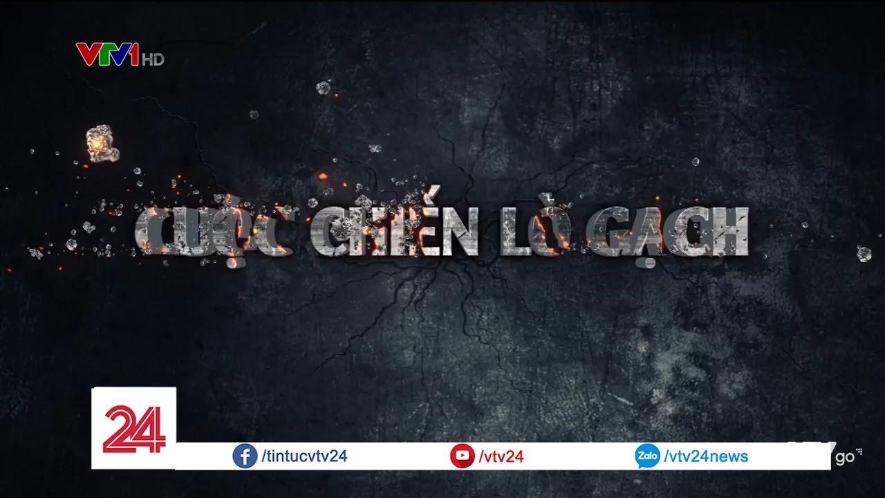 Tiêu điểm: Cuộc chiến lò gạch | VTV24