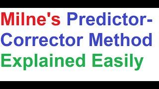 Milne's Predictor Corrector Method Explained Easily