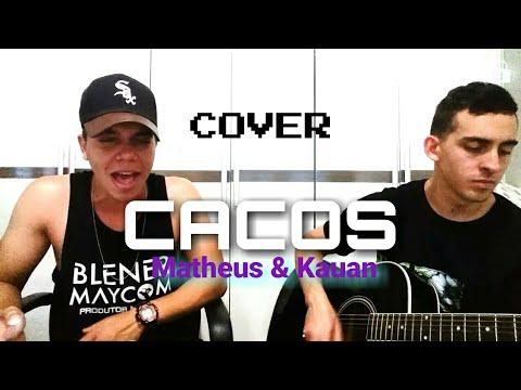 CACOS - Matheus e Kauan (Cover Ricardo Galvão)