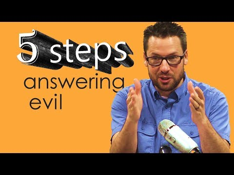 How to Answer the Problem of Evil in 5 Steps 😨