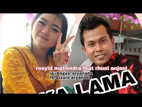 LUKA LAMA ROSYID MAHENDRA feat RHUNI ANJANI cover ARYANADA live kroya