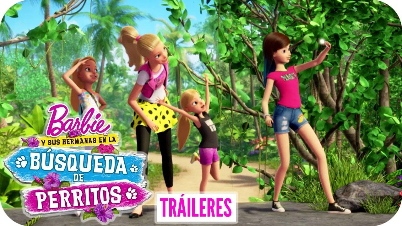 Barbie Y Sus Hermanas En La Búsqueda De Perritos Tráiler Oficial Barbie Youtube