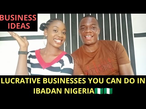 MOST PROFITABLE / LUCRATIVE BUSINESS IDEAS YOU CAN DO IN IBADAN NIGERIA   LIVING IN IBADAN
