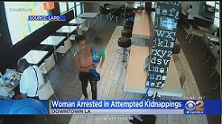 Woman Arrested In Connection With 2 Separate Kidnapping Attempts