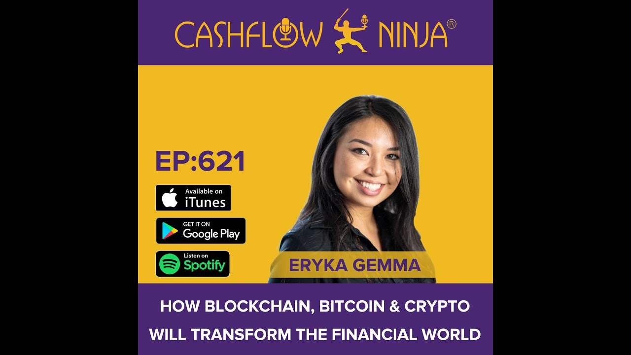 Eryka Gemma Shares How Blockchain, Bitcoin & Crypto Will Transform The Financial World