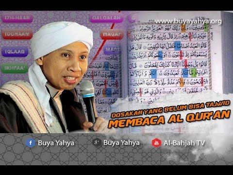 Dosakah Yang Belum Bisa Tajwid Membaca Al Qur'an - Buya Yahya Menjawab