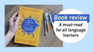 Review: How To Speak Any Language Fluently by Alex Rawlings