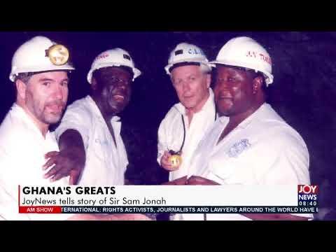 Ghana's Great: JoyNews tells story of Sir Sam Jonah - AM Show on JoyNews (19-7-21)