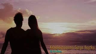 Our Story - Kebahagianmu Surga Bagiku Video Lirik Lagu Galau Romantis