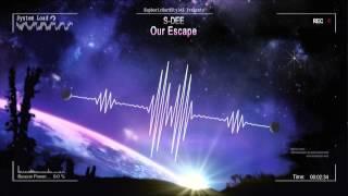 S-Dee - Our Escape [HQ Free]