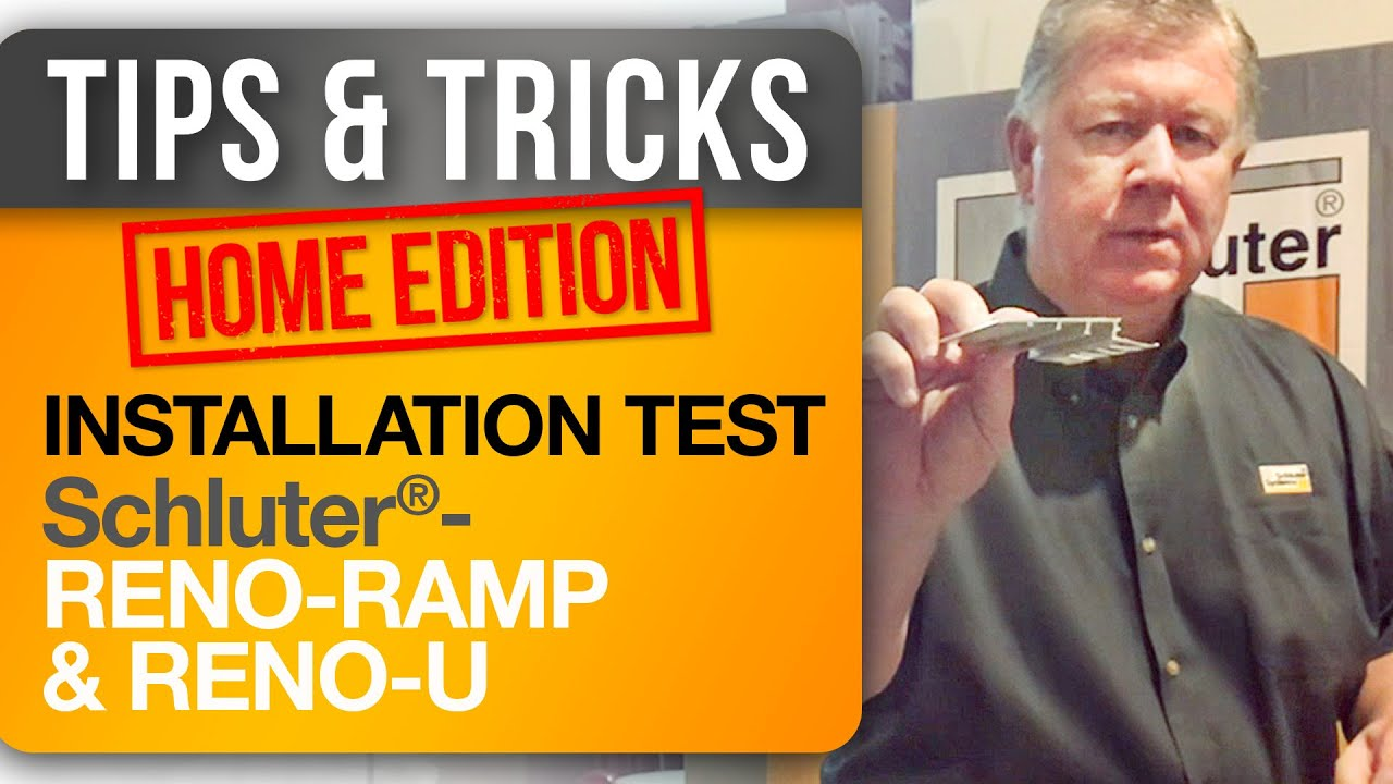 Tip on testing the installation of Schluter®-RENO-RAMP & RENO-U