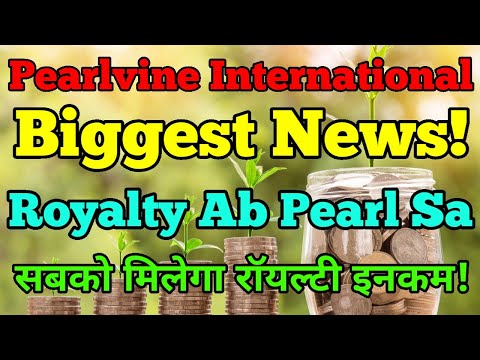 Pearlvine | Biggest News! | Royalty Pearl level sa suru hogi! | अब सबको मिलेगा रॉयल्टी इनकम! |