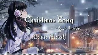 Christmas Song (Lagu Natal) - Back Number. Lirik dan terjemahan Indonesia