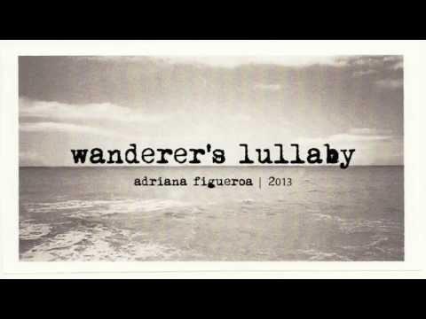 """Wanderer's Lullaby"" (Original Song) (Adriana Figueroa)"