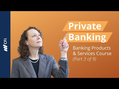 Private Banking Products and Services - Banking Products and Services Part 3 of 9