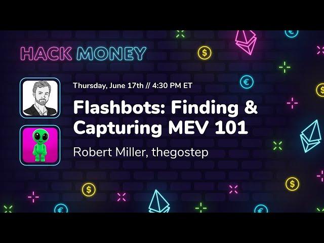 Flashbots: Finding & Capturing MEV 101