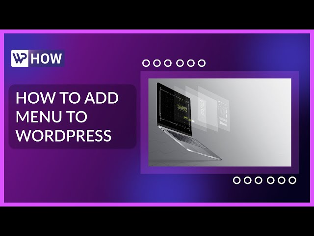 How to Add a Menu to WordPress   WordPress Tutorials