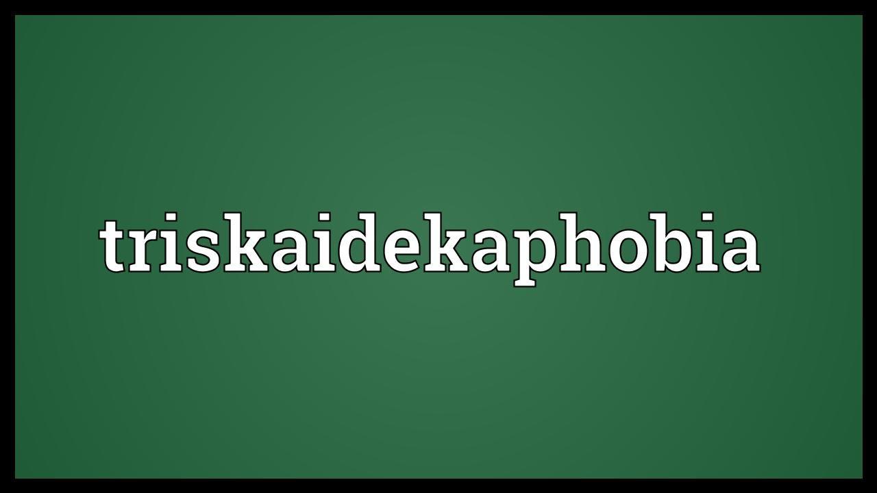 Triskaidekaphobia Definition