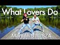 What Lovers Do - Maroon 5 ft. SZA | Chakaboom Fitness (Choreography) Dance Video