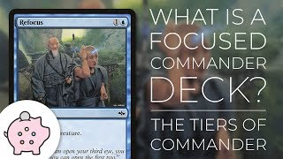The Tiers of Commander | What is a Focused Commander Deck? | EDH | Magic the Gathering