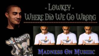 LowKey - Where Did We Go Wrong