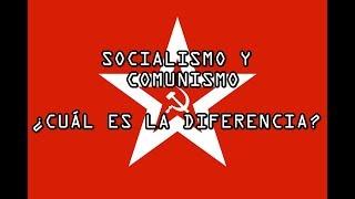SOCIALISMO Y COMUNISMO - ¿CUÁL ES LA DIFERENCIA?