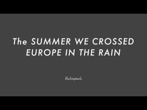 The SUMMER WE CROSSED EUROPE IN THE RAIN 95bpm Intro 9bars 5x Piano Bass Drums - Backing, Play Along