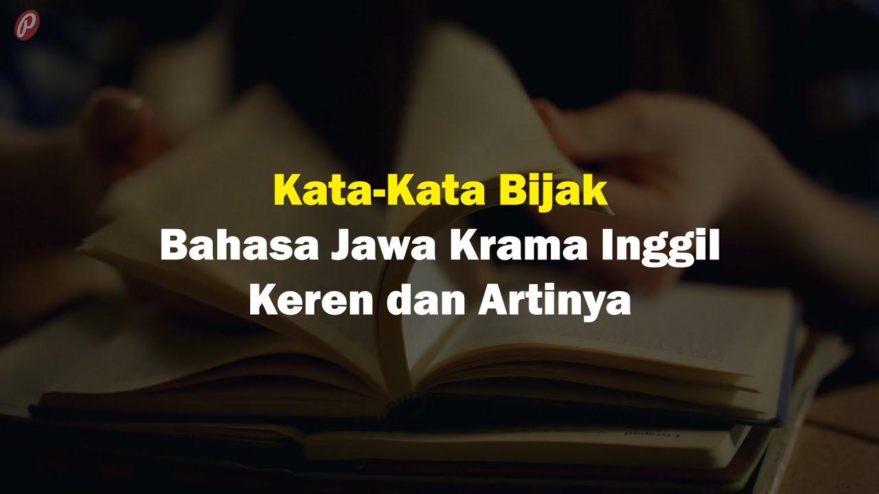 15 Kata Kata Bijak Bahasa Jawa Kromo Inggil Keren Youtube Bijak Youtube Bahasa