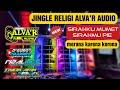 Sholawat Corona • Jingle Religi ALVAR AUDIO • Dj Sirahku Mumet Sirahmu Pie • Tiyok AMK