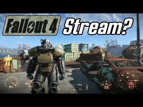 Fallout 4 Stream Coming Soon to a Streaming Site Near You!!
