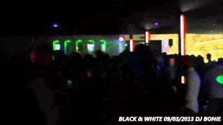 Download Dj Bonie live @ BLACK & WHITE (Pozzuoli) 09/03/2013