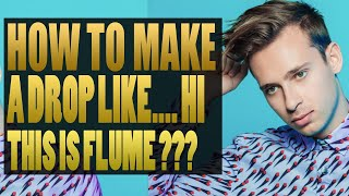 HOW TO PRODUCE LIKE (HI THIS IS FLUME) NEW ALBUM