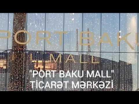 """""""PORT BAKU MALL"""" Ticarət Mərkəzi"""