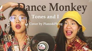 TONES AND I - DANCE MONKEY [ Cover by Piano&Pleng ]