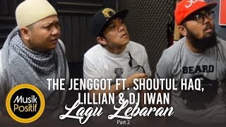 Video The Jenggot ft Shoutul Haq, Lilian & DJ Iwan - Lagu Lebaran Part 2 download MP3, 3GP, MP4, WEBM, AVI, FLV Januari 2018