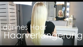 Haarverlängerung bei sehr dünnem Haar / Bonding Extensions / Verlocke Extensions