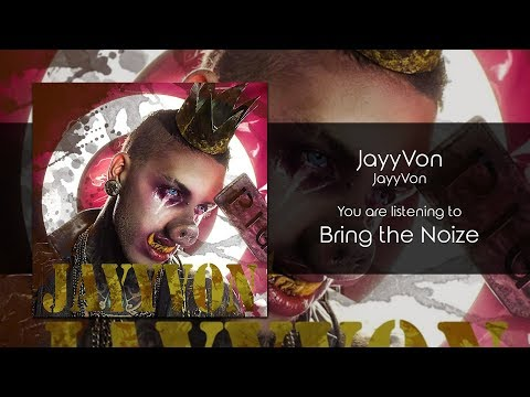 JayyVon - Bring the Noize [Audio]