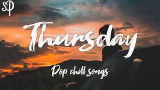 Thursday ... pop chill song