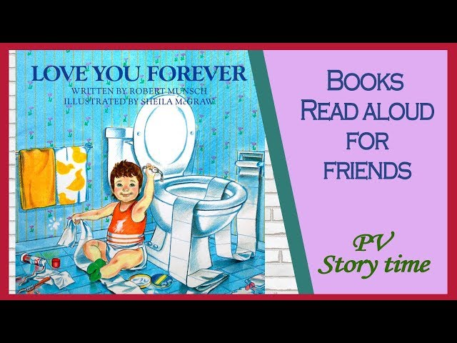 LOVE YOU FOREVER by Robert Munsch and Sheila McGraw - Children's Books Read Aloud