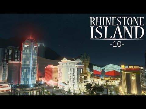 "Cities Skylines - Rhinestone Island [PART 10] ""Casino Strip"""